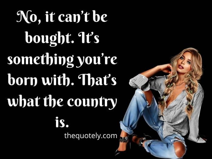 True Country Girl Quotes