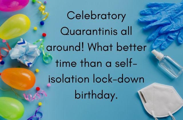 quarantine birthday quotes